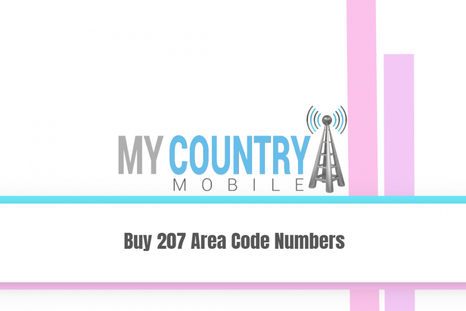 Buy 207 Area Code Numbers - My Country Mobile