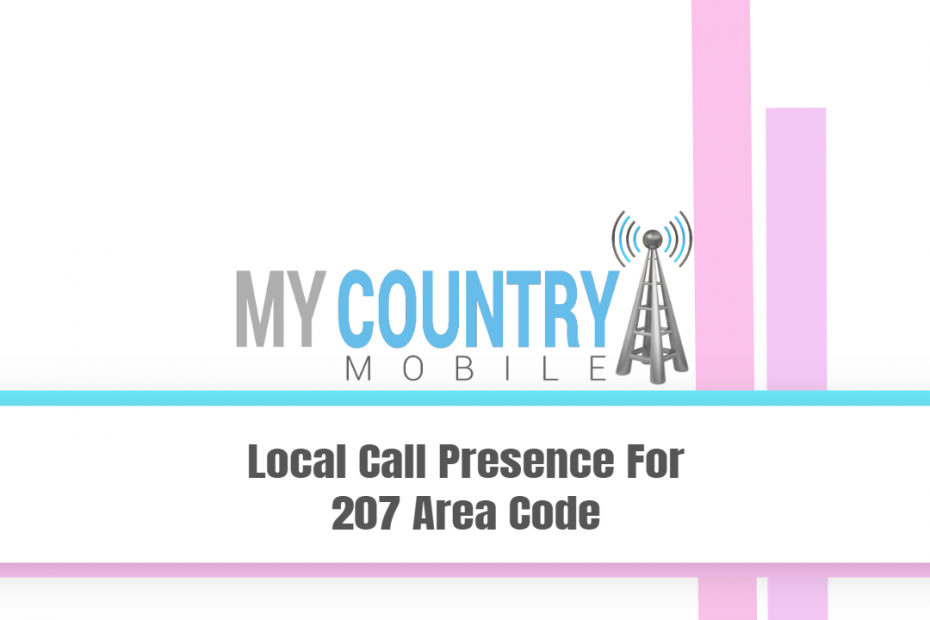 Local Call Presence For 207 Area Code - My Country Mobile