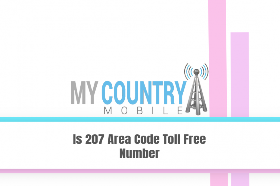 Is 207 Area Code Toll Free Number - My Country Mobile