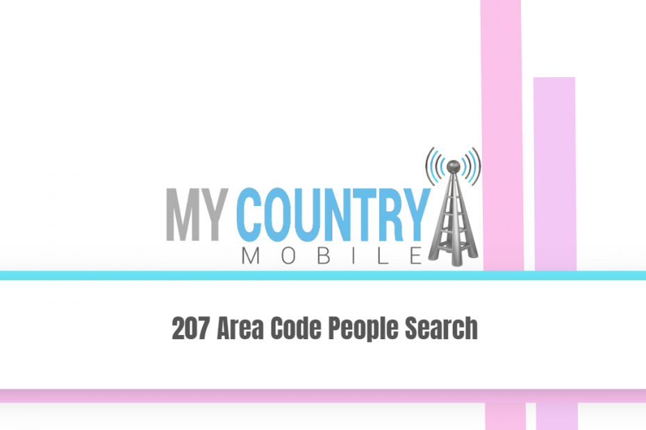 207 Area Code People Search - My Country Mobile