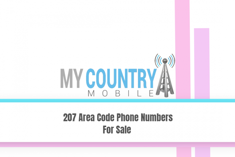 207 Area Code Phone Numbers For Sale - My Country Mobile