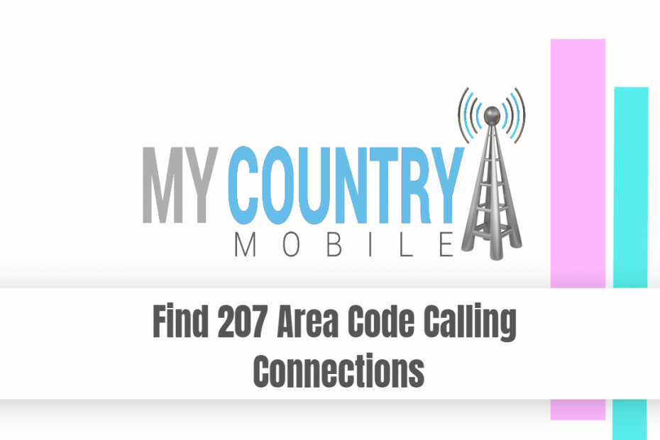 Find 207 Area Code Calling Connections - My Country Mobile