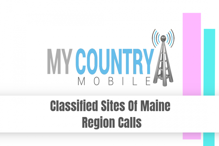Classified Sites Of Maine Region Calls - My Country Mobile