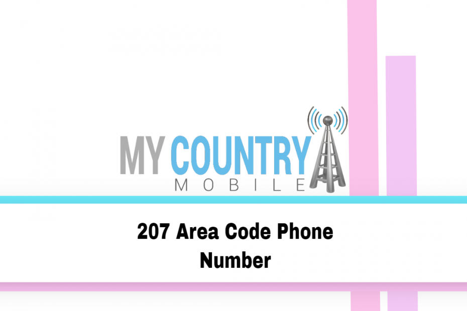 207 Area Code Phone Number - My Country Mobile
