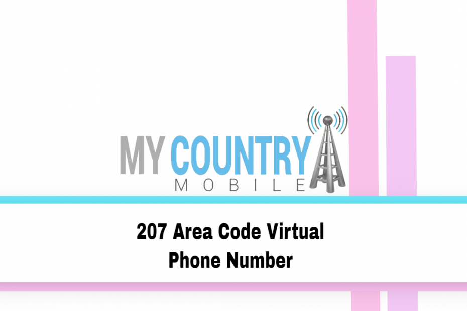 207 Area Code Virtual Phone Number - My Country Mobile