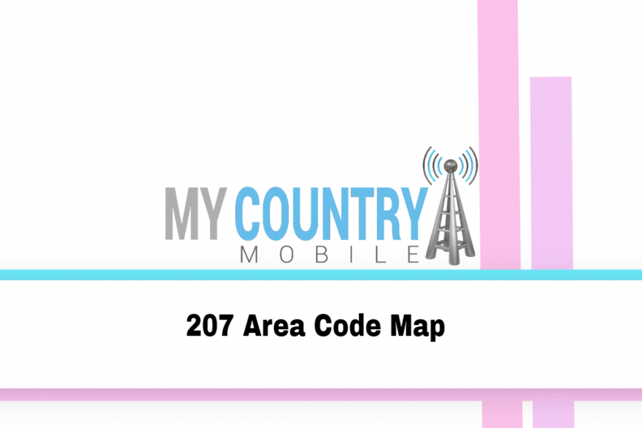 207 Area Code Map - My Country Mobile